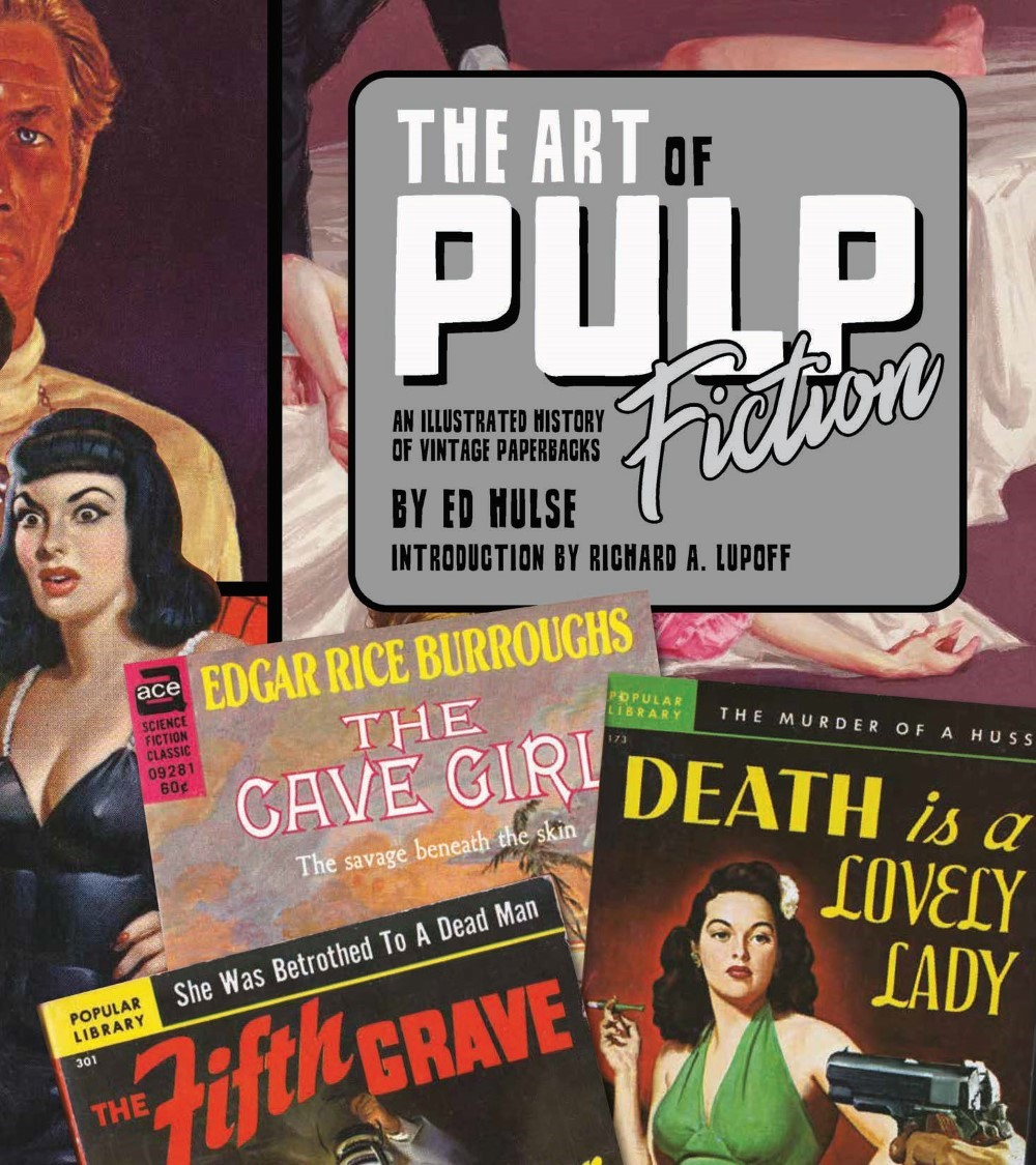 •AoPF_BOOK_Lo-009 ComicList Previews: THE ART OF PULP FICTION AN ILLUSTRATED HISTORY OF VINTAGE PAPERBACKS HC